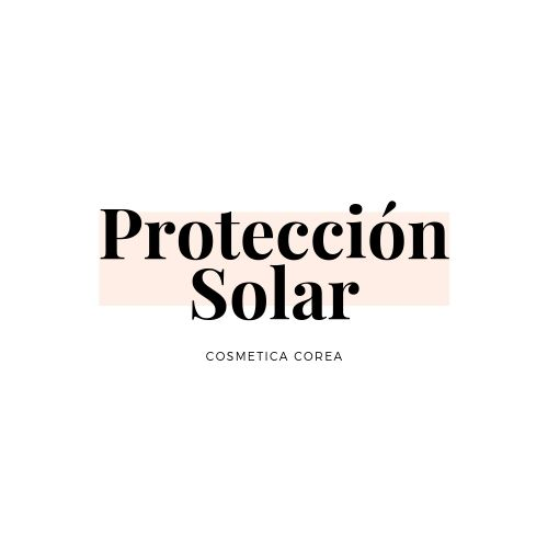 Proteccion Solar Cosmética Coreana